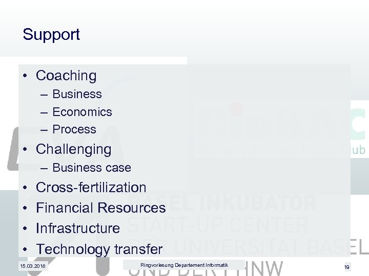 Support • Coaching – Business – Economics – Process • Challenging – Business case