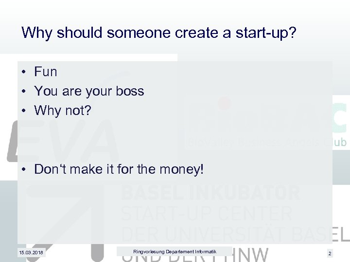 Why should someone create a start-up? • Fun • You are your boss •