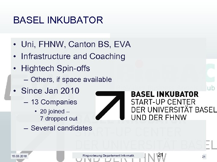 BASEL INKUBATOR • Uni, FHNW, Canton BS, EVA • Infrastructure and Coaching • Hightech