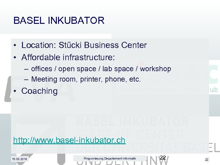BASEL INKUBATOR • Location: Stücki Business Center • Affordable infrastructure: – offices / open