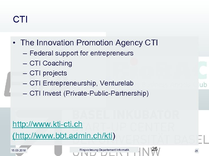 CTI • The Innovation Promotion Agency CTI – – – Federal support for entrepreneurs