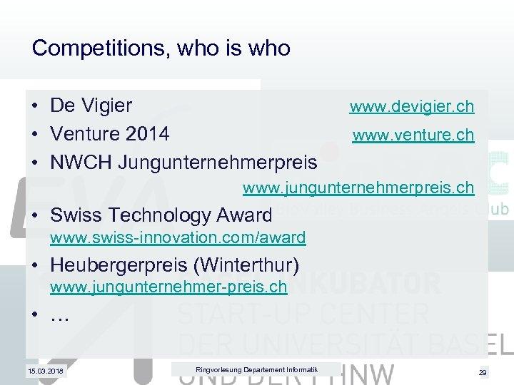 Competitions, who is who • De Vigier • Venture 2014 • NWCH Jungunternehmerpreis www.