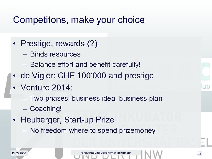 Competitons, make your choice • Prestige, rewards (? ) – Binds resources – Balance
