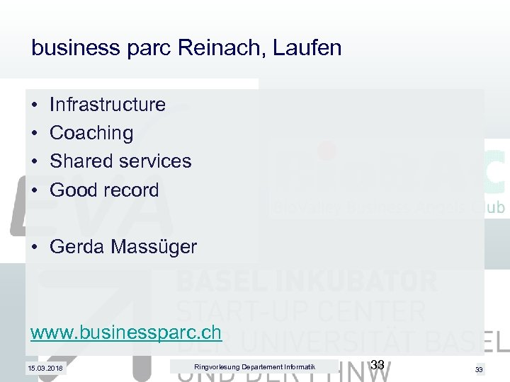 business parc Reinach, Laufen • • Infrastructure Coaching Shared services Good record • Gerda