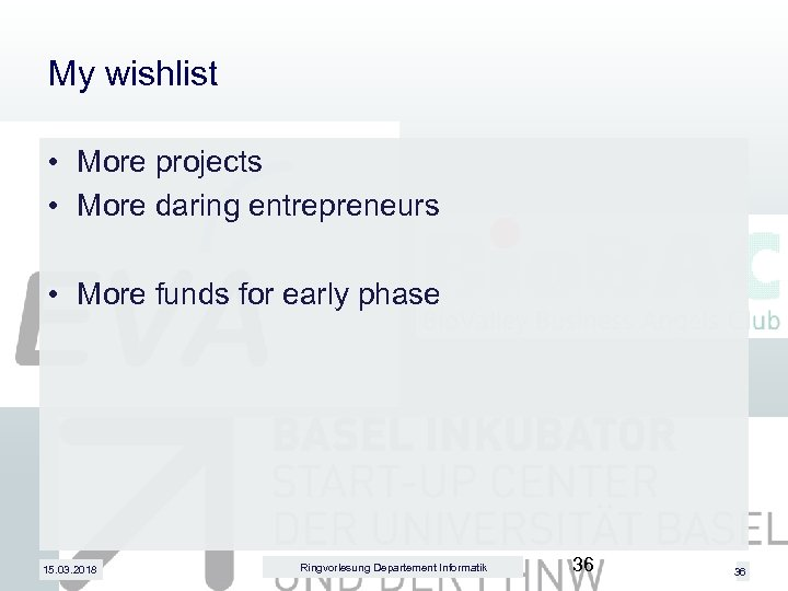 My wishlist • More projects • More daring entrepreneurs • More funds for early