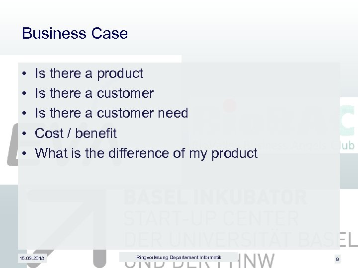Business Case • • • Is there a product Is there a customer need