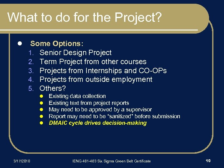 What to do for the Project? l Some Options: 1. Senior Design Project 2.