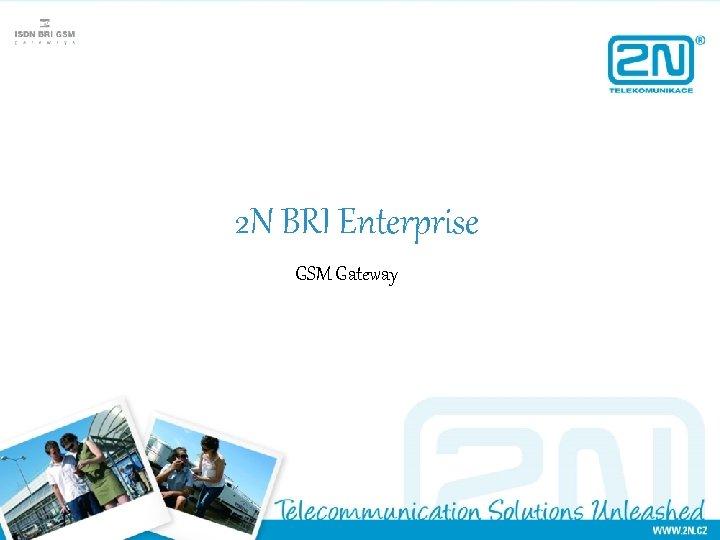 2 N BRI Enterprise GSM Gateway