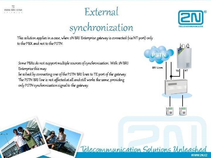 External synchronization This solution applies in a case, when 2 N BRI Enterprise gateway