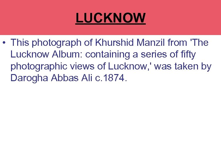 LA MARTINERE COLLEGE LUCKNOW • This photograph of Khurshid Manzil from 'The Lucknow Album: