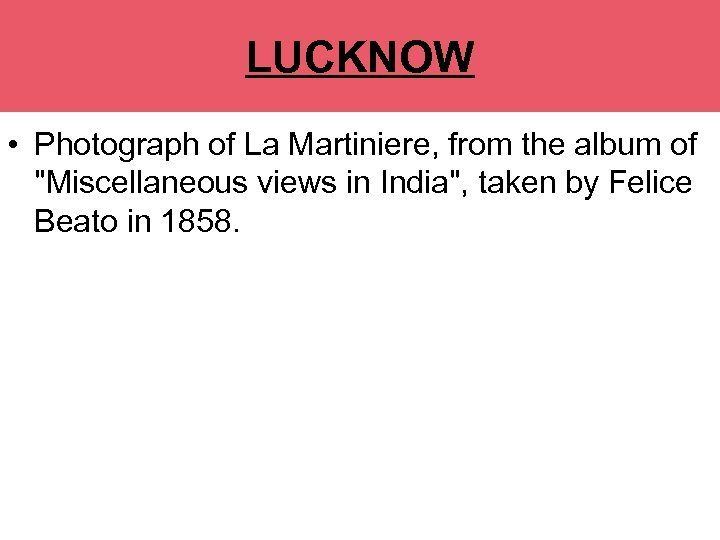 LUCKNOW • Photograph of La Martiniere, from the album of