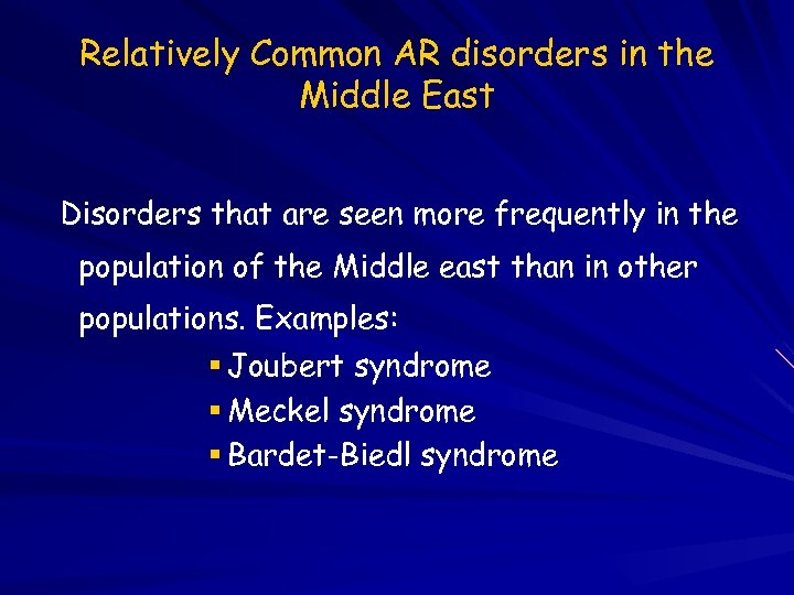 Relatively Common AR disorders in the Middle East Disorders that are seen more frequently