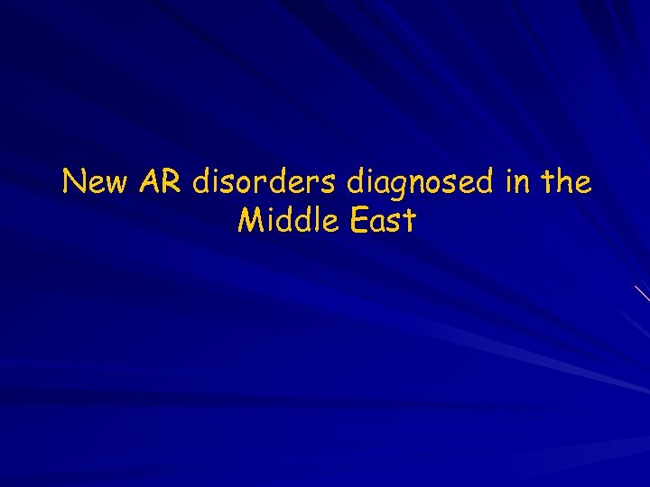 New AR disorders diagnosed in the Middle East