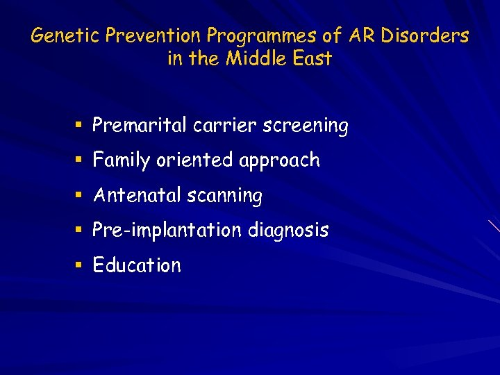 Genetic Prevention Programmes of AR Disorders in the Middle East Premarital carrier screening Family
