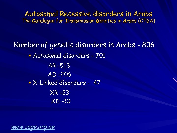 Autosomal Recessive disorders in Arabs The Catalogue for Transmission Genetics in Arabs (CTGA) Number