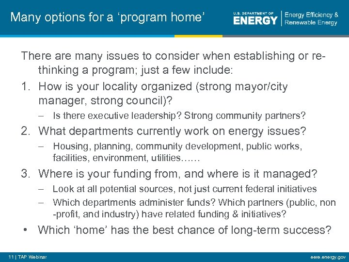 Many options for a 'program home' There are many issues to consider when establishing