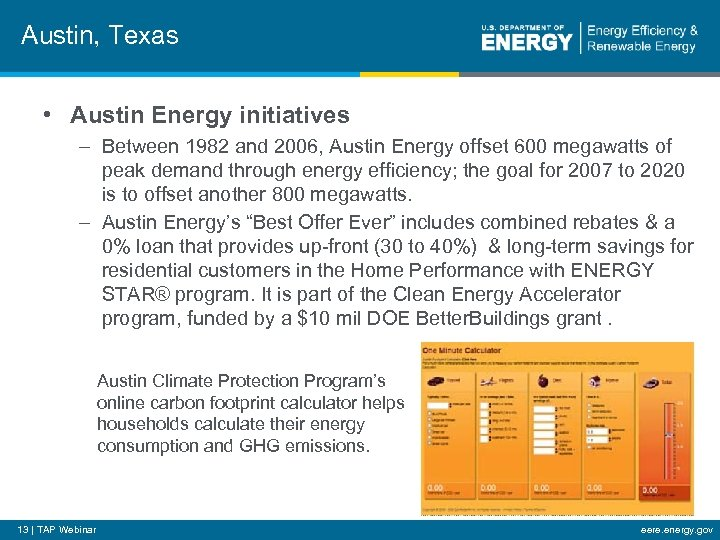 Austin, Texas • Austin Energy initiatives – Between 1982 and 2006, Austin Energy offset
