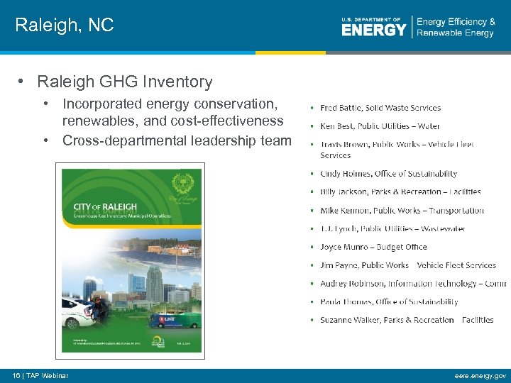 Raleigh, NC • Raleigh GHG Inventory • Incorporated energy conservation, renewables, and cost-effectiveness •