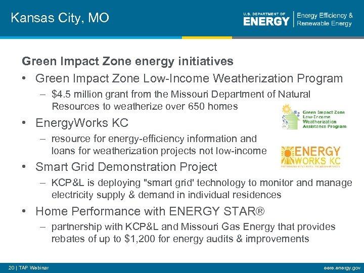 Kansas City, MO Green Impact Zone energy initiatives • Green Impact Zone Low-Income Weatherization
