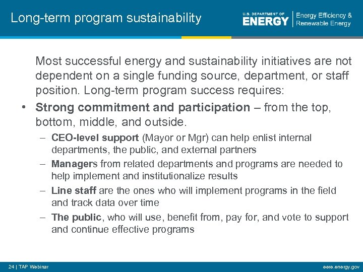 Long-term program sustainability Most successful energy and sustainability initiatives are not dependent on a