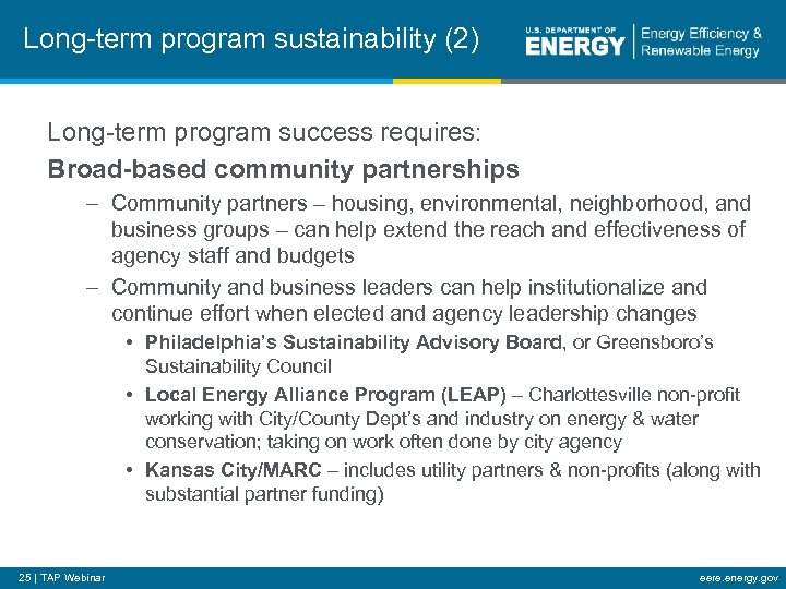 Long-term program sustainability (2) Long-term program success requires: Broad-based community partnerships – Community partners