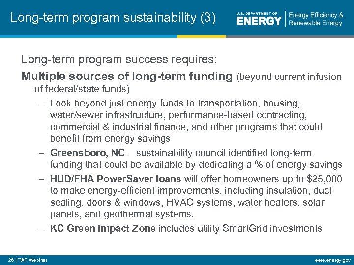 Long-term program sustainability (3) Long-term program success requires: Multiple sources of long-term funding (beyond