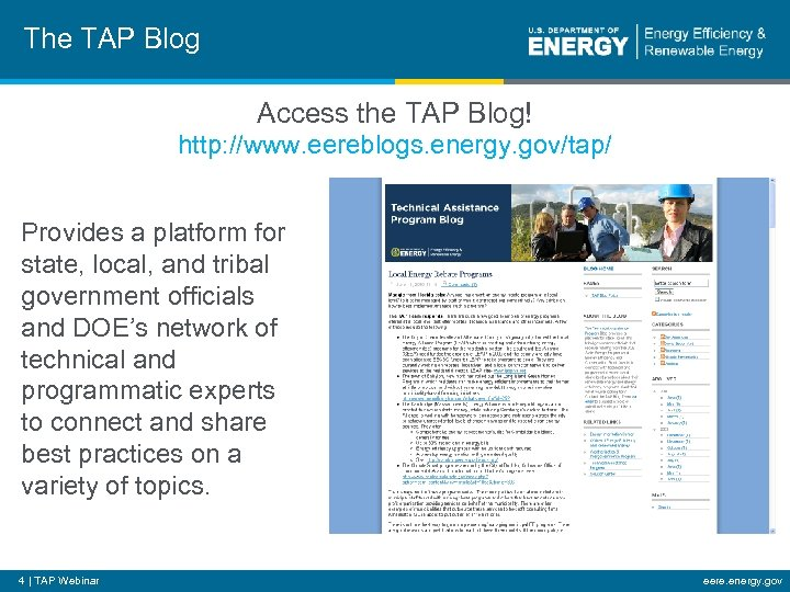The TAP Blog Access the TAP Blog! http: //www. eereblogs. energy. gov/tap/ Provides a