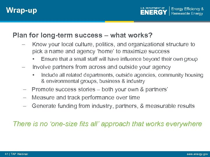 Wrap-up Plan for long-term success – what works? – Know your local culture, politics,