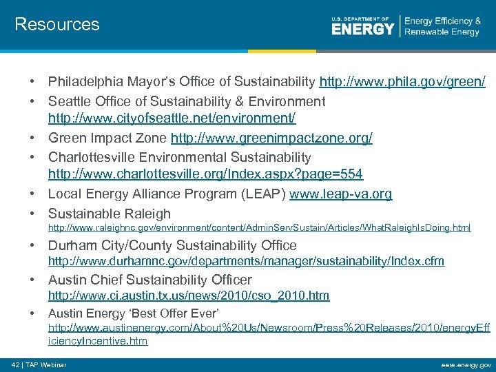 Resources • Philadelphia Mayor's Office of Sustainability http: //www. phila. gov/green/ • Seattle Office