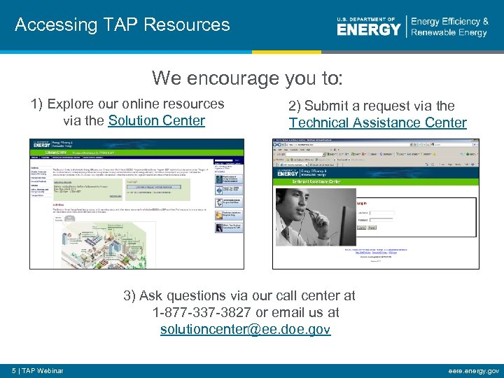 Accessing TAP Resources We encourage you to: 1) Explore our online resources via the