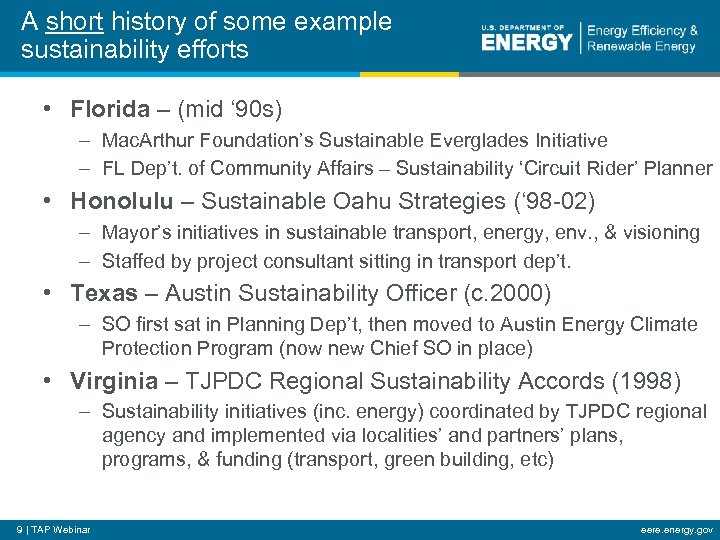 A short history of some example sustainability efforts • Florida – (mid ' 90