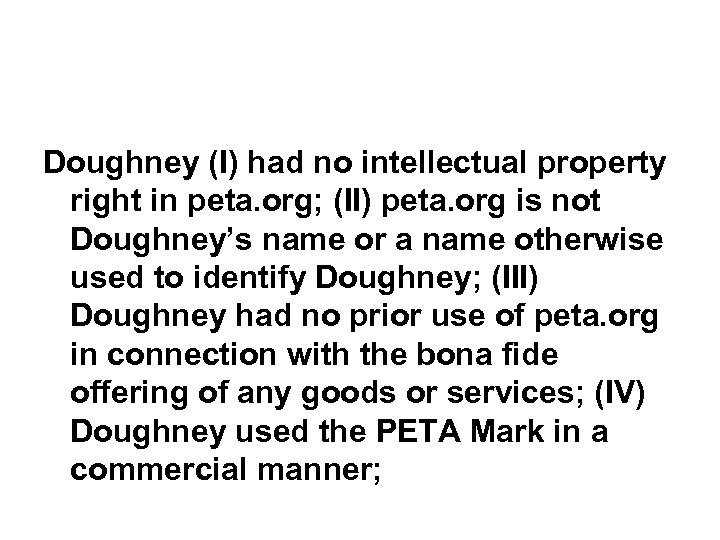 Doughney (I) had no intellectual property right in peta. org; (II) peta. org is