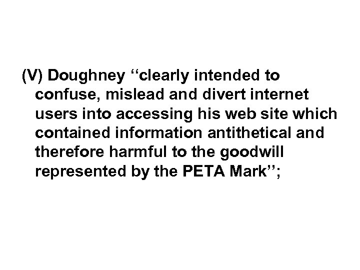 (V) Doughney ''clearly intended to confuse, mislead and divert internet users into accessing his