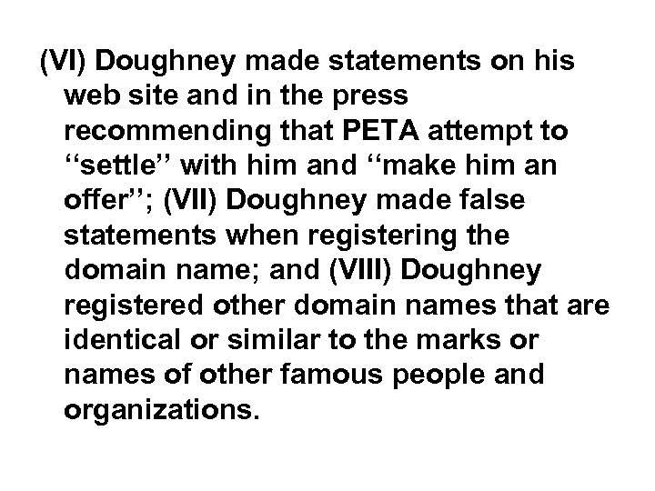 (VI) Doughney made statements on his web site and in the press recommending that