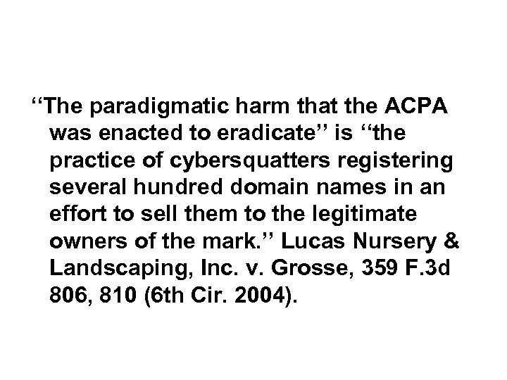 ''The paradigmatic harm that the ACPA was enacted to eradicate'' is ''the practice of