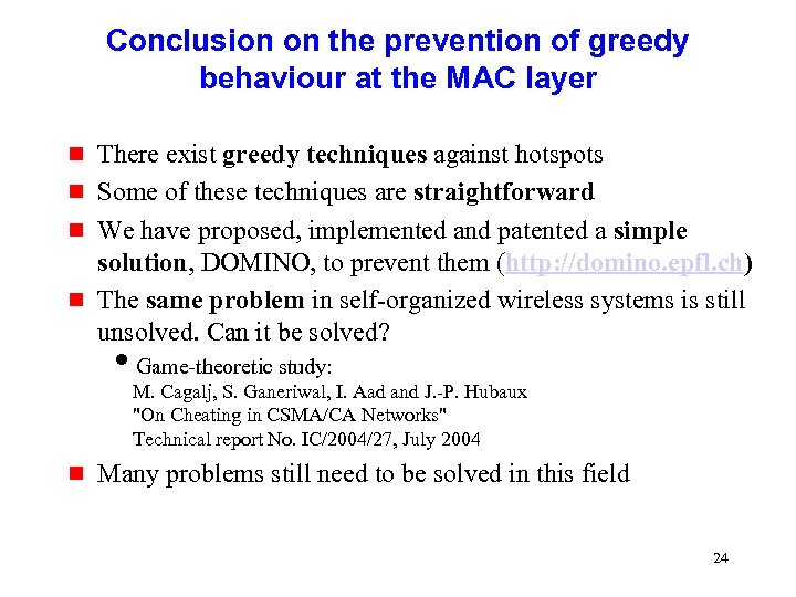 Conclusion on the prevention of greedy behaviour at the MAC layer g g There