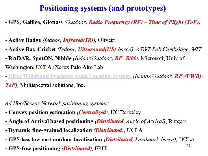 Positioning systems (and prototypes) - GPS, Galileo, Glonass (Outdoor, Radio Frequency (RF) – Time