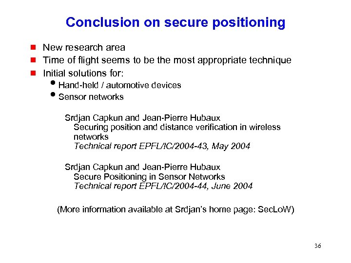 Conclusion on secure positioning g New research area Time of flight seems to be