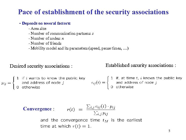 Pace of establishment of the security associations - Depends on several factors: - Area