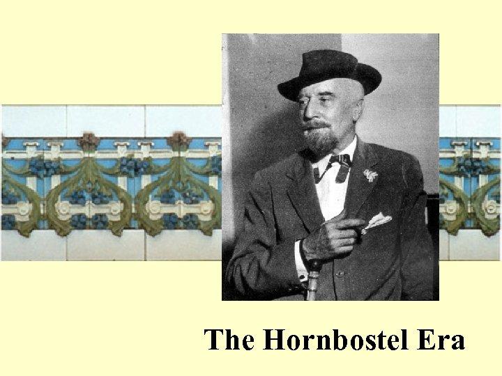 The Hornbostel Era