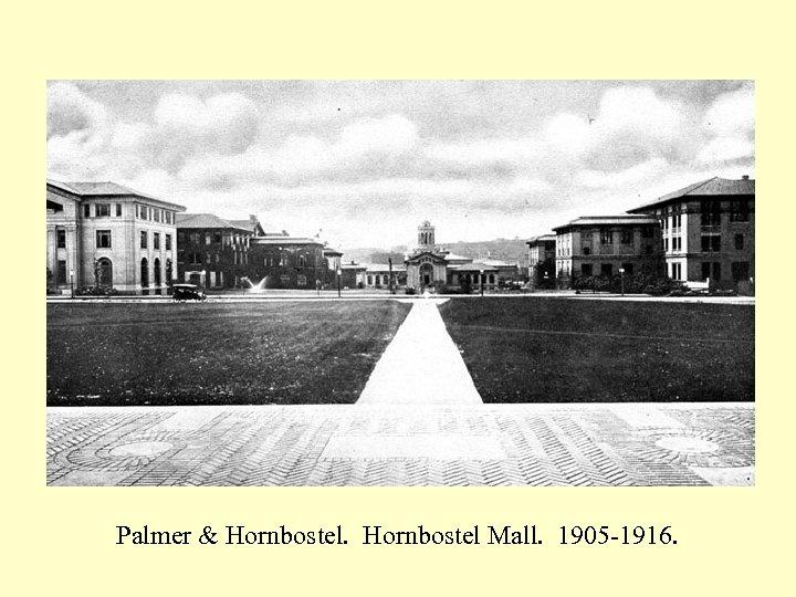 Palmer & Hornbostel Mall. 1905 -1916.