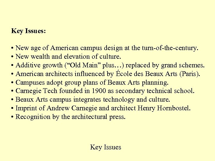 Key Issues: • New age of American campus design at the turn-of-the-century. • New