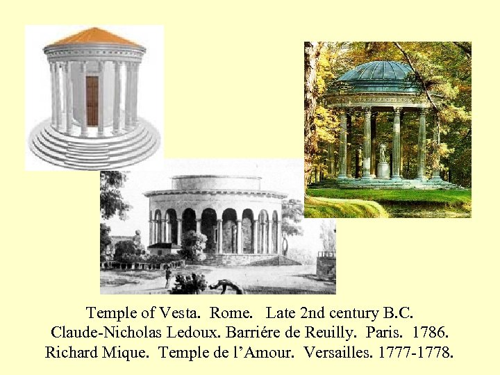 Temple of Vesta. Rome. Late 2 nd century B. C. Claude-Nicholas Ledoux. Barriére de
