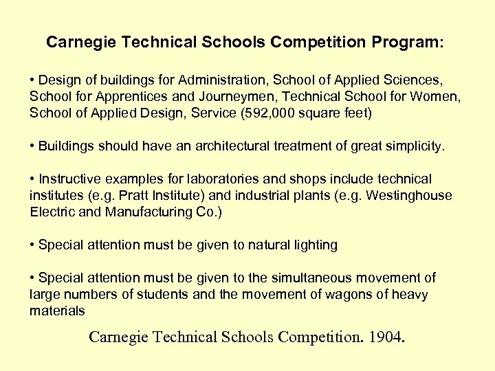Carnegie Technical Schools Competition Program: • Design of buildings for Administration, School of Applied