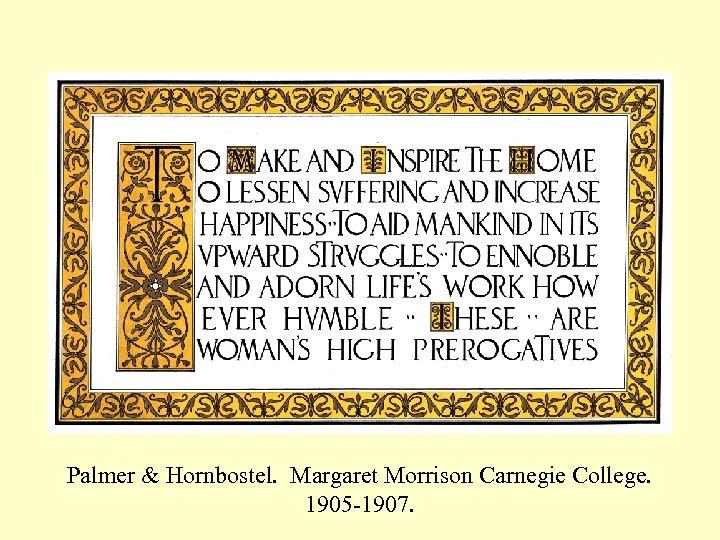 Palmer & Hornbostel. Margaret Morrison Carnegie College. 1905 -1907.