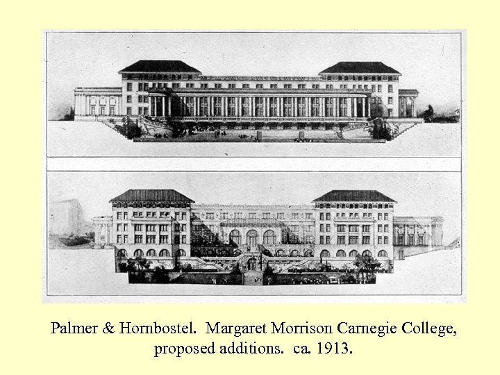 Palmer & Hornbostel. Margaret Morrison Carnegie College, proposed additions. ca. 1913.