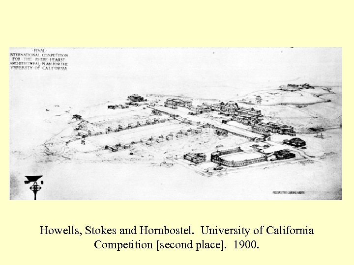 Howells, Stokes and Hornbostel. University of California Competition [second place]. 1900.