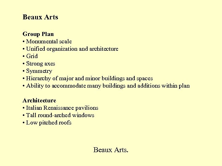 Beaux Arts Group Plan • Monumental scale • Unified organization and architecture • Grid