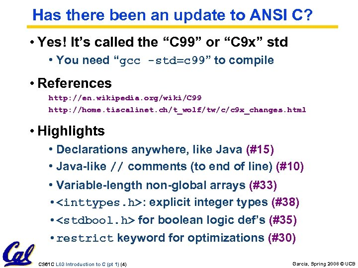 "Has there been an update to ANSI C? • Yes! It's called the ""C"