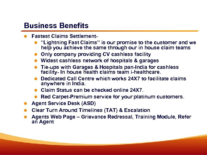 """Business Benefits Fastest Claims Settlement """"Lightning Fast Claims"""" is our promise to the customer"""